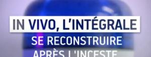 Se reconstruire après l'inceste [France5]